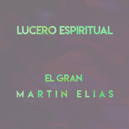 Lucero Espiritual (En Vivo) von El Gran Martín Elías