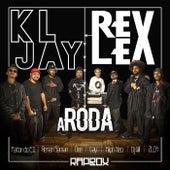 Rex Lex: A Roda by DJ Kl Jay