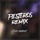 Fiesteros (Remix) by Facu Vazquez