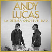 La última Oportunidad de Andy & Lucas
