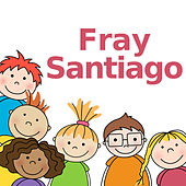 Fray Santiago by Fray Santiago