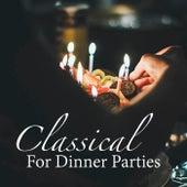 Classical For Dinner Parties de Various Artists