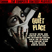 A Quiet Place - Shhhh The Complete Fantasy Playlist de Various Artists