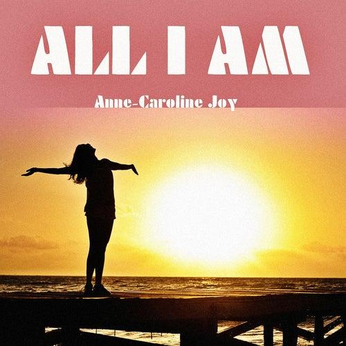 All I Am van Anne-Caroline Joy