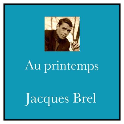 Au printemps von Jacques Brel