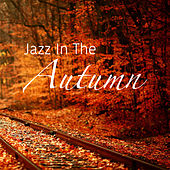 Jazz In the Autumn by Various Artists