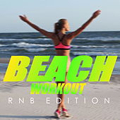 Beach Workout: RnB Edition by Various Artists