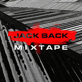 Jack Back Mixtape (DJ Mix) by Jack Back