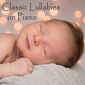 Classic Lullabies on Piano by The O'Neill Brothers Group