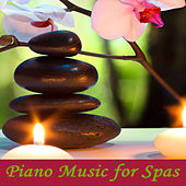 Piano Music for Spas by Relaxing Spa Music