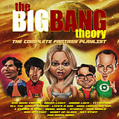 The Big Bang Theory - The Complete Fantasy Playlist de Various Artists