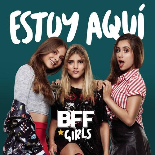 Estoy Aquí de BFF Girls