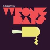 Wrong Days von Sun Glitters