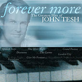 Forever More: The Greatest Hits Of John Tesh de John Tesh
