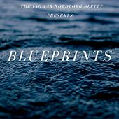 Blueprints by Ingmar Nordborg Septet