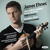 James Newton Howard, Aaron Jay Kernis Violin Concertos, Bramwell Tovey, 'Stream of Limelight' von James Ehnes