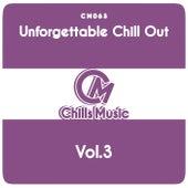 Unforgettable Chill Out, Vol. 3 de Various Artists