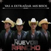 Vas a Extrañar Mis Besos de Los Nuevos del Rancho