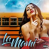 La Mami by Billy T