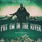 Put Em in the River (feat. Skvd Rock) by Beazie