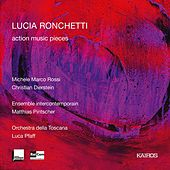 Lucia Ronchetti: action music pieces by Various Artists