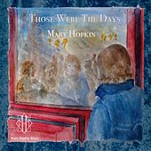 Those Were the Days 2018 by Mary Hopkin