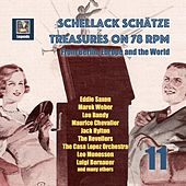 Schellack Schätze: Treasures on 78 RPM from Berlin, Europe and the World, Vol. 11 (Remastered 2018) de Various Artists