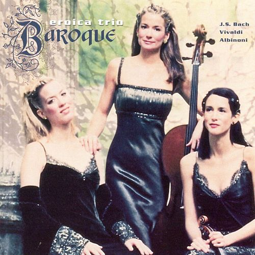 Baroque by Eroica Trio