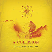 A Collision Or (3 + 4 = 7) by David Crowder Band