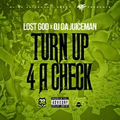 Turn Up 4 a Check by Lost God