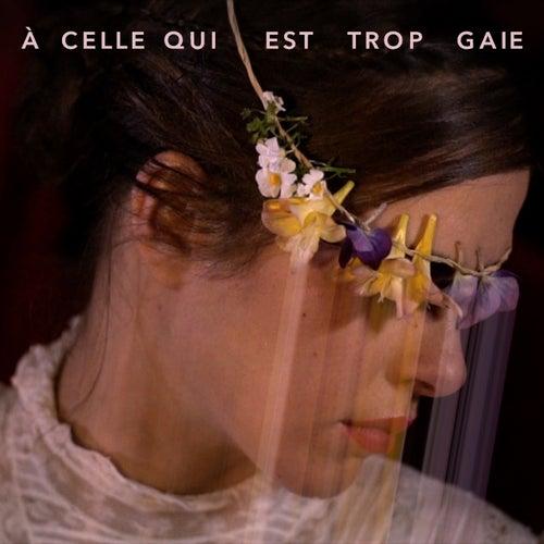 À celle qui est trop gaie (Edit) by Philippe Cohen Solal