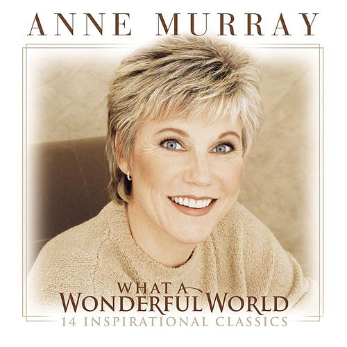 What A Wonderful World by Anne Murray