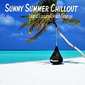 Sunny Summer Chillout (Island Luxury Beach Lounge) by Various Artists