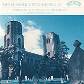 The Versatile English Organ / Organ of Wymondham Abbey by Andrew Millington