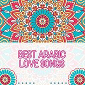 Best Arabic Love Songs by Various Artists