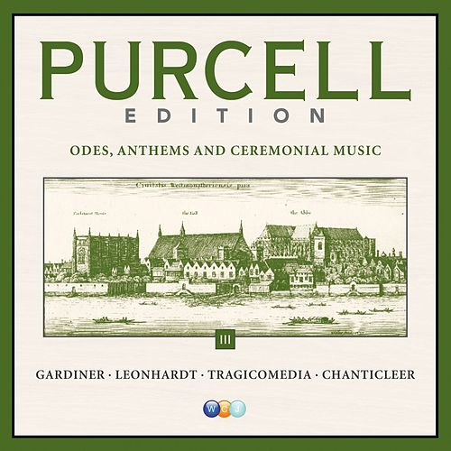 Purcell Edition Volume 3 : Odes, Anthems & Ceremonial Music by Various Artists