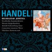 Handel Edition Volume 6 - Belshazzar, Jephtha by Nikolaus Harnoncourt