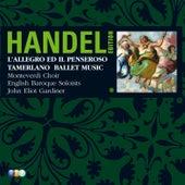 Handel Edition Volume 3 - L'Allegro, Il Penseroso ed il Moderato, Tamerlano, Alcina, Il Pastor Fido, Terpsichore von John Eliot Gardiner