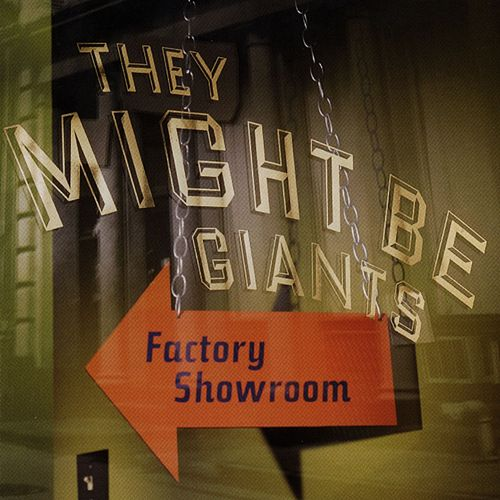 Factory Showroom by They Might Be Giants
