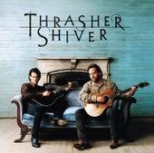 Thrasher Shiver by Thrasher & Shiver