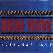 Subhuman Race de Skid Row