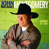Home To You de John Michael Montgomery