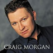 Craig Morgan by Craig Morgan