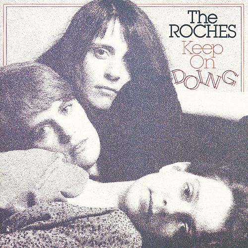 Keep On Doing by The Roches