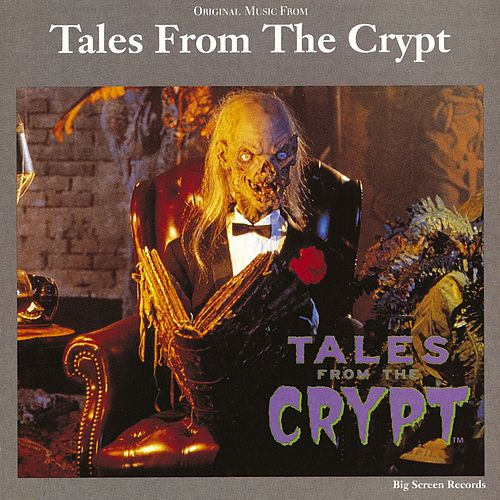 Original Music From Tales From The Crypt by Tales From The Crypt
