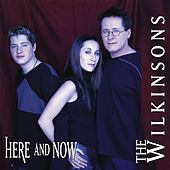 Here And Now by The Wilkinsons