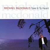 Take It To Heart von Michael McDonald