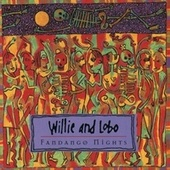 Fandango Nights by Willie And Lobo