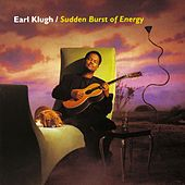 Sudden Burst Of Energy von Earl Klugh