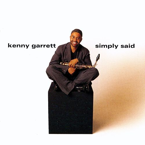 Simply Said by Kenny Garrett